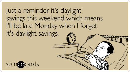 daylight-savings-weekend-which-reminders-ecard-someecards